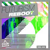 Futurism Reboot, Vol. 23 by Various Artists