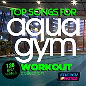 Top Songs for Aqua Gym 128 BPM Mania Workout Collection by Various Artists