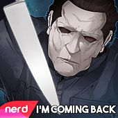 I'm Coming Back by NerdOut