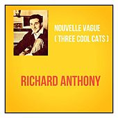 Nouvelle vague (Three cool cats) by Richard Anthony