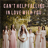 Can't Help Falling in Love de Cimorelli