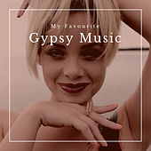 My Favorite Gypsy Music von Various Artists