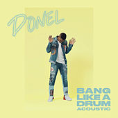 Bang Like A Drum (Acoustic) von Donel