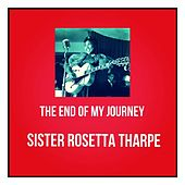 The End of My Journey de Sister Rosetta Tharpe