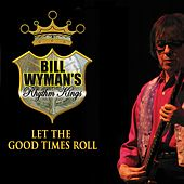 Let The Good Times Roll (Live) de Bill Wyman
