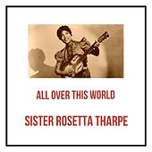 All Over This World by Sister Rosetta Tharpe