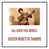 All Over This World van Sister Rosetta Tharpe