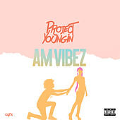 Am Vibez by Project Youngin