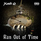 Run Out of Time by Yung Q