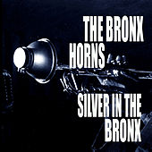 Silver In The Bronx by The Bronx Horns