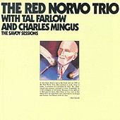 The Savoy Sessions: The Red Norvo Trio by Red Norvo Trio