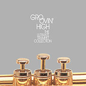 Groovin' High: The Ultimate Trumpet Collection de Various Artists