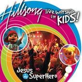 Jesus Is My Super Hero (Live) by Hillsong Kids