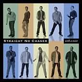 With A Twist de Straight No Chaser