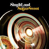 Sugar Sweet by Sing It Loud