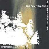 Golden Triangle / The Fresh & Onlys Split 7 by The Fresh & Onlys