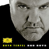 Bad Boys by Bryn Terfel