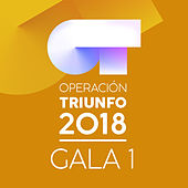 OT Gala 1 (Operación Triunfo 2018) by Various Artists