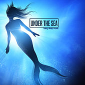 Under the Sea Baby Sleep Music von Vincent de Carsenti