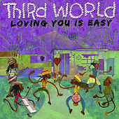 Loving You Is Easy de Third World