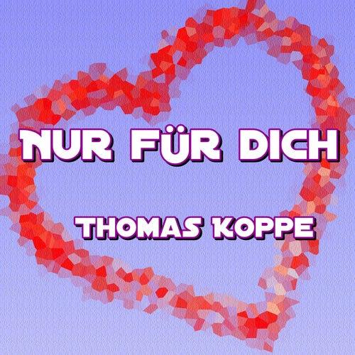 Nur für dich von Thomas Koppe