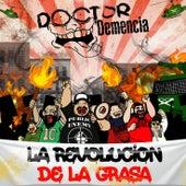 La Revolución de la Grasa de Doctor Demencia