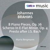 Brahms: 8 Piano Pieces, Op. 76 & Scherzo, Op. 4 von Maria Bergmann