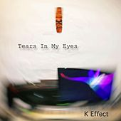 Tears In My Eyes von K Effect