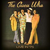 Live In '75 by The Guess Who