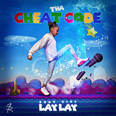Tha Cheat Code by That Girl Lay Lay