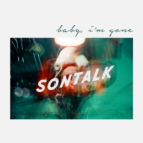 Baby, I'm Gone von Sontalk