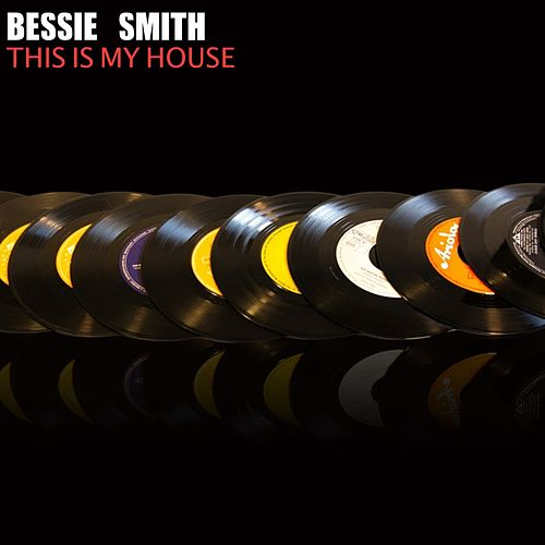 This is my House von Bessie Smith