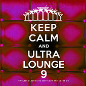 Keep Calm and Ultra Lounge 9 de Various Artists