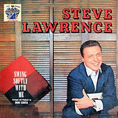 Swing Softly with Me by Steve Lawrence