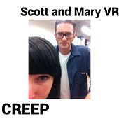 Creep by Scott and Mary VR