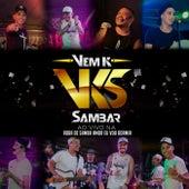 Grupo Vem K Sambar Ao Vivo na Roda de Samba Amor Eu Vou Dormir von Grupo Vem K Sambar