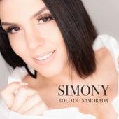 Rolo ou Namorada de Simony