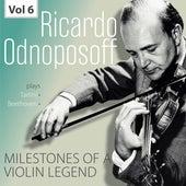 Milestones of a Violin Legend: Ricardo Odnoposoff, Vol. 6 by Ricardo Odnoposoff
