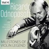 Milestones of a Violin Legend: Ricardo Odnoposoff, Vol. 4 by Ricardo Odnoposoff