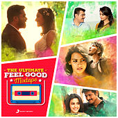 The Ultimate Feel Good Mixtape by Various Artists
