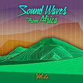 Sound Waves From Africa Vol. 4 by Various Artists