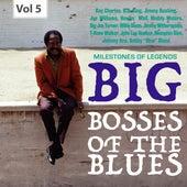 Milestones of Legends: Big Bosses of the Blues, Vol. 5 di Various Artists