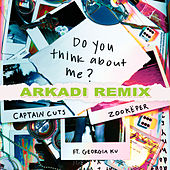 Do You Think About Me (ARKADI Remix) de Captain Cuts