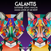 Satisfied (feat. MAX) / Mama Look at Me Now (Remixes, Pt. 2) by Galantis