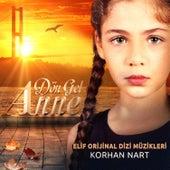 Dön Gel Anne (Elif Orijinal Dizi Müzikleri) by Korhan Nart