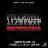 Full Metal Alchemist Brotherhood - Main Theme by Geek Music