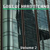 Gods of Hard Techno, Vol. 2 by Various Artists