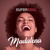 Madalena by Supersoul