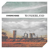 Wonderland by Chasing Noise