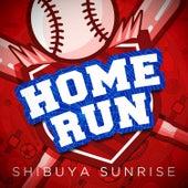 Homerun de Shibuya Sunrise